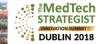 MedTech Strategist Innovation Summit, Apr 17-19, 2018, Dublin, Ireland